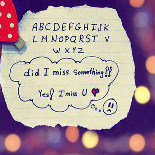 Did i miss something.?! yes! I miss you.!.